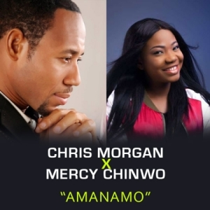 Chris Morgan - Amanamo (ft Mercy Chinwo)